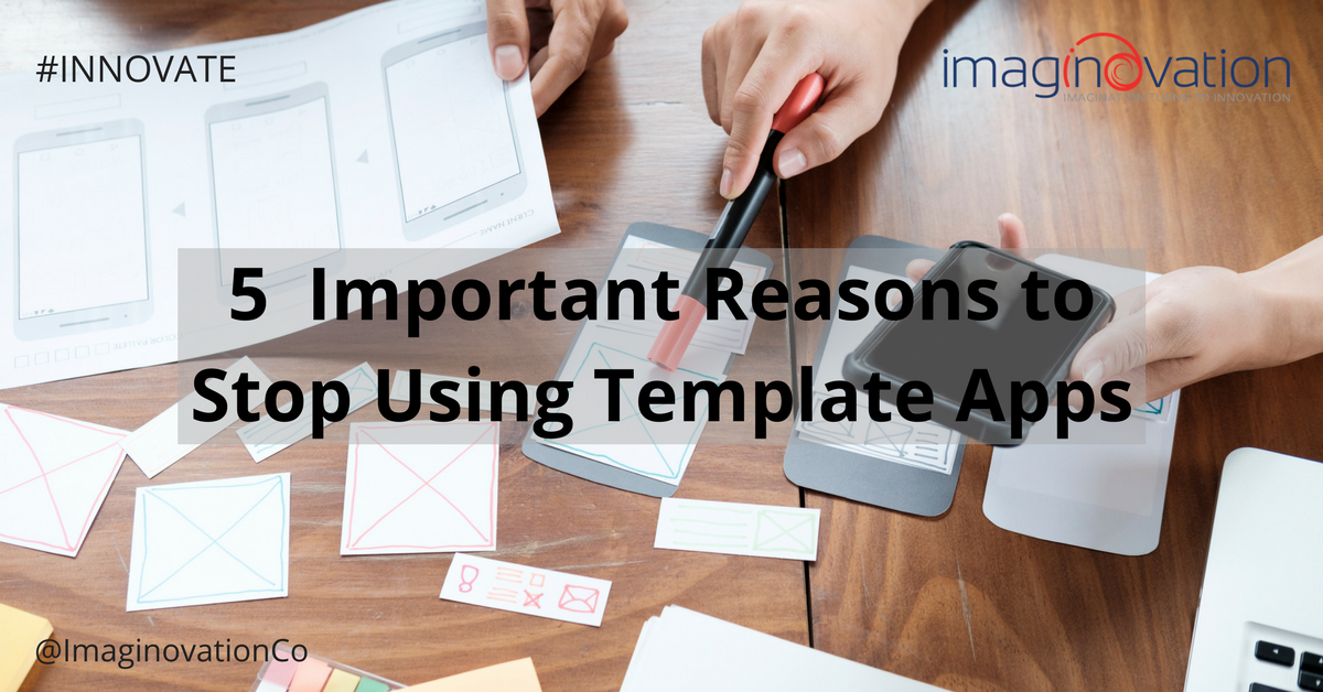 5-Important-Reasons-to-Stop-Using-Template-Apps.png
