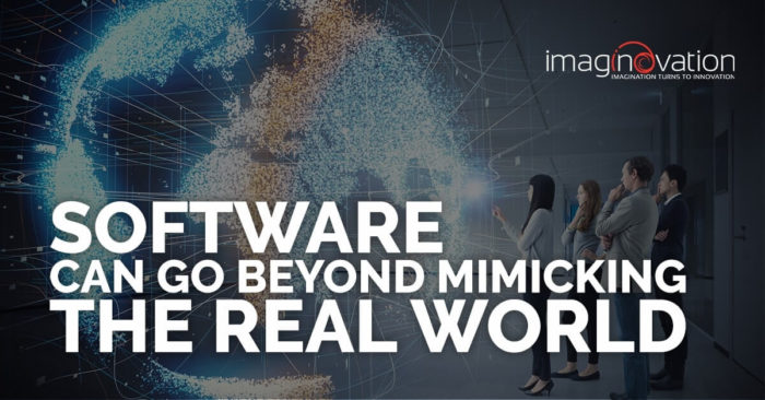 Software-Can-Go-Beyond-Mimicking-the-Real-World-700x366.jpg